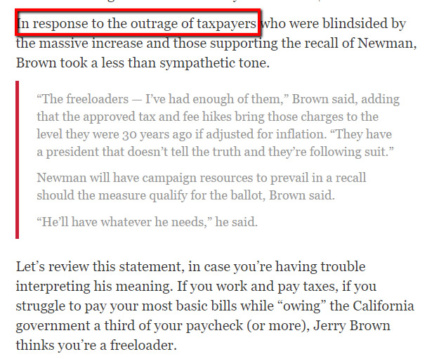 Did Jerry Brown call California Tax Payers Free Loaders? Not likely.